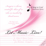 Sing to Live Chorus - Let Music Live CD